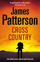 Cross Country: (Alex Cross 14): Book by James Patterson