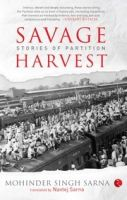 Savage Harvest: Book by Mohinder Singh Sarna
