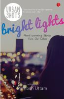 Urban Shots: Bright Lights: Book by Paritosh Uttam