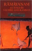 Ramayanam: As Told by Valmiki and Kamban: Book by K.S. Srinivasan