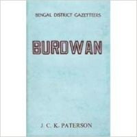 Bengal District Gazetteer  - Burdwan: Book by J.C.K.  Paterson