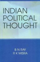 Indian Political Thought: Readings and Reflections: Book by Ray, B N & P K Mishra