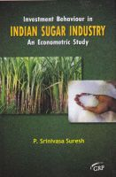Investment Behaviour in Indian Sugar Industry : An Econometric Study: Book by P. Srinivasa Suresh