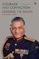 Courage and Conviction: Book by V. K. Singh, Kunal Verma