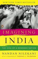Imagining India: The Idea of a Renewed Nation: Book by Nandan Nilekani , Thomas L Friedman