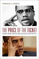 The Price of the Ticket: Barack Obama and Rise and Decline of Black Politics: Book by Fredrick C. Harris