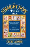 Straight Dope Tells All: Book by Cecil Adams
