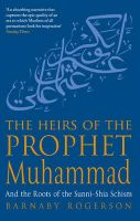 The Heirs of the Prophet Muhammad: And the Roots of the Sunni-Shia Schism: Book by Barnaby Rogerson