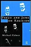 Freud and Jung on Religion: Book by Michael F. Palmer