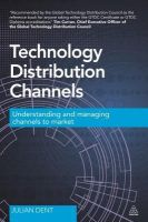 Technology Distribution Channels: Book by Julian Dent