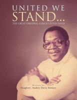 United We Stand...: The Great Original Coach Davis: Book by Audrey Davis Stewart