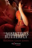 Maestro's Butterfly: A Ravenous Romance: Book by Rhonda Leigh Jones