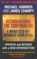 Reengineering the Corporation: A Manifesto for Business Revolution: Book by Michael Hammer , Jim Champy
