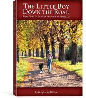 The Little Boy Down the Road (Paperback): Book by Douglas W Phillips