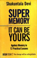 Super Memory: It Can Be Yours PB (English) (Paperback): Book by Devi S