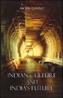 Indian Culture and India's Future[Paperback]: Book by Michel Danino