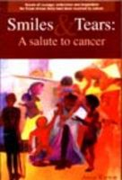 Smiles & Tears: a Salute to Cancer: Book by Anup Kumar