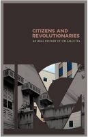 Citizens and Revolutionaries: An Oral History of IIM Calcutta