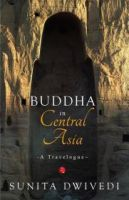 Buddha in Central Asia : A Travelogue (English)