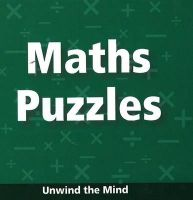Maths Puzzles: Unwind the Mind