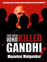 THE MEN WHO KILLED GANDHI: Book by Manohar Malgonkar