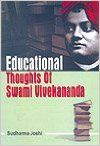 Educational Thoughts of Swami Vivekananda, 316 pp, 2009 (English) 01 Edition: Book by Sudharma Joshi
