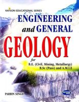 Engineering and General Geology for B.E (civil, Mining, Metallurgy) B.Sc (pass) and A.M.I.E: Book by Parbin Singh