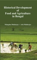 Historical Development of Food and Agriculture In Bengal: Book by Nilangshu Mukherjee