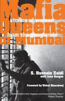 Mafia Queens Of Mumbai: Book by Hussain Zaidi