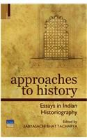 Approaches to History: Essays in Indian Historiography: Book by Sabyasachi Bhattacharya