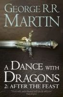 A Dance With Dragons: Part 2 After the Feast: Book 5 Part 2 of a Song of Ice and Fire: Book by George R. R. Martin