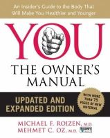 YOU: THE OWNERS MANUAL: Book by Oz, Mehmet C.