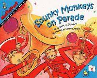 Spunkey Monkeys on Parade: Book by Stuart J. Murphy,Lynne Cravath