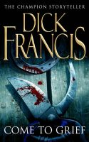Come To Grief:Book by Author-Dick Francis