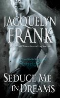Seduce Me in Dreams: A Three Worlds Novel: Book by Jacquelyn Frank