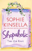 Shopaholic Ties the Knot: Book by Sophie Kinsella