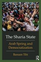 The Sharia State: Arab Spring and Democratization: Book by Bassam Tibi