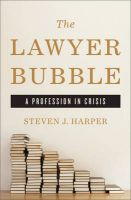 The Lawyers Bubble - A Profession in Crisis: Book by Steven J Harper