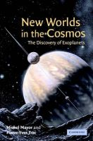 New Worlds in the Cosmos: Book by Michel Mayor , Pierre-Yves Frei , Translated by Boud Roukema