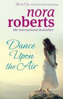 Three Sisters Island - Dance Upon the Air: Book by Nora Roberts