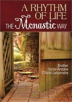 A Rhythm of Life: The Monastic Way: Book by Victor-Antoine D'Avila-Latourrette