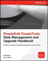 Peoplesoft People Tools Data Management & Upgrade Hbk: Book by Paula Dean , Jim J. Marion