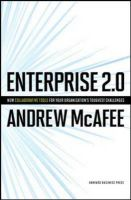 Enterprise 2.0: How to Manage Social Technologies to Transform Your Organization:Book by Author-Andrew Mc Afee