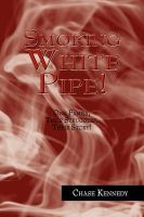 Smoking White Pipe!: Book by Chase Kennedy