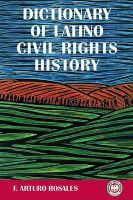 Dictionary of Latino Civil Rights History: Book by F Arturo Rosales