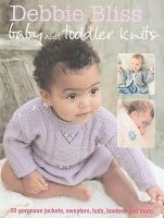 Debbie Bliss Baby and Toddler Knits: 20 Gorgeous Jackets, Sweaters, Hats, Bootees and More: Book by Debbie Bliss