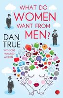 What Women Want From Men: Book by Dan True