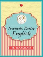 Towards Better English: Book by M. Rajaram