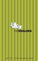 The Healing: Book by Gita Aravamudan