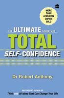 The Ultimate Secrets Of Total Self Confidence:Book by Author-Anthony Robert